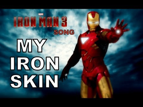 IRON MAN SONG - My Iron Skin by Miracle Of Sound from YouTube · High Definition · Duration:  3 minutes 31 seconds  · 760.000+ views · uploaded on 16-5-2013 · uploaded by miracleofsound