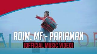PARIAMAN - ADIM_MF [ OFFICIAL MUSIC VIDEO ]