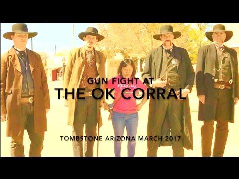 Gun Fight At The OK Corral - Tombstone Arizona - March 2017