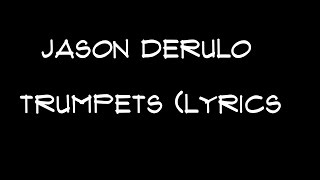 Jason Derulo - Trumpets (Lyrics)