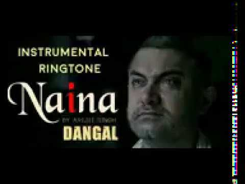 Naina Instrumental Ringtone     Dangal Movie 2017    Aamir Khan