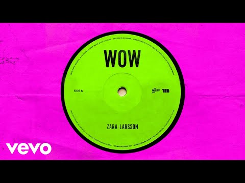 Zara Larsson - WOW (Audio)