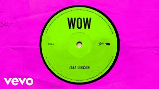 Zara Larsson - WOW (Official Audio)