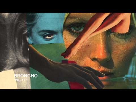 BRONCHO - NC-17 (Official Audio)