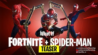 SPIDER-MAN ARRIVES IN FORTNITE - What If Fortnite + Spider-man (TEASER)
