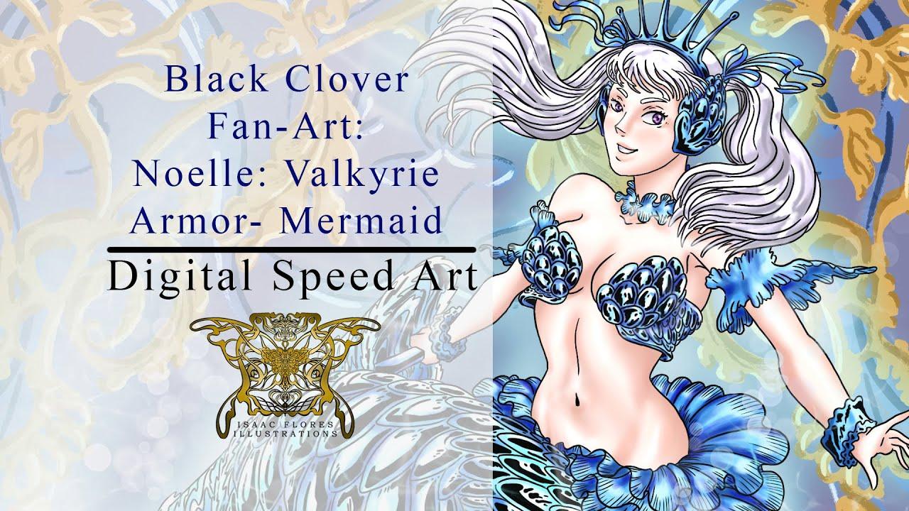 Anime Fan Art Black Clover Noelle Valkyrie Armor Mermaid S01 E01 Youtube