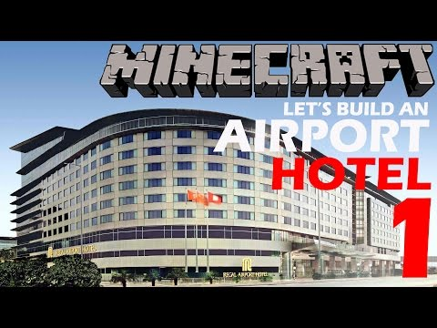 Minecraft - Let's Build An Airport [Part 001] (Hotel)