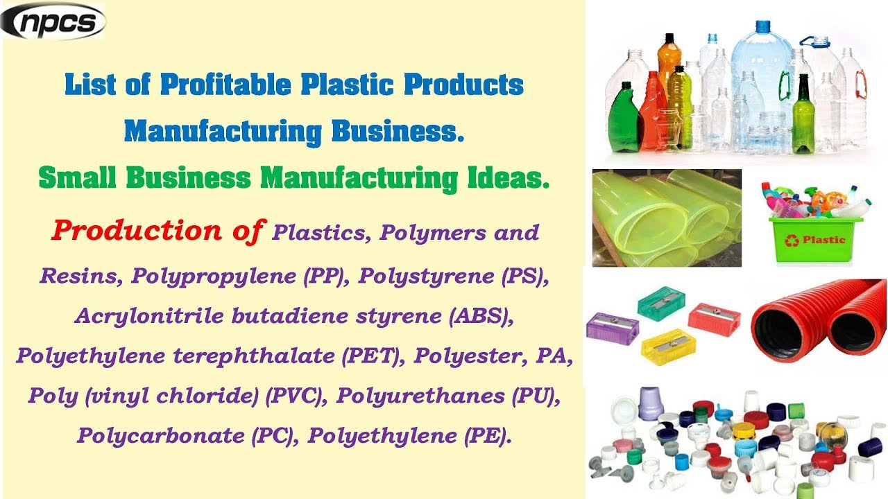 Plastic Products Manufacturing Business  Small Business Manufacturing Ideas