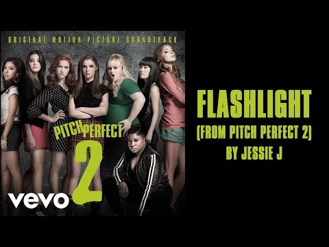 Jessie J  Flashlight from Pitch Perfect 2 Lyric
