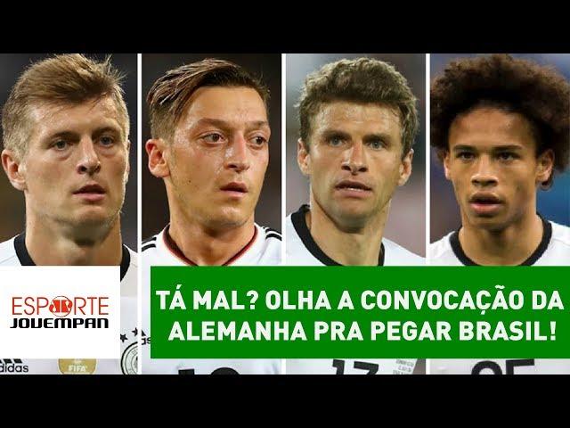 Tá mal? OLHA a convocação da ALEMANHA pra pegar o BRASIL!