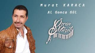 Murat KARACA - Al Gonca Gül (Official Audio)