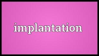 Implantation Meaning