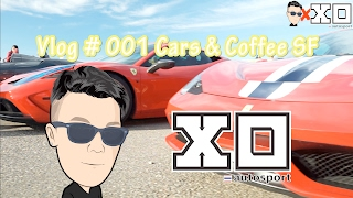Cars & Coffee San Francisco - A Day With Goody x XOautosport (VLOG#001)