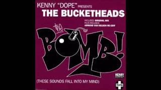 Bucketheads The Bomb These Sounds Fall Into My Mind Radio Edit HQ Audio