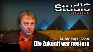 Die Zukunft war gestern - Dr. Dominique Görlitz