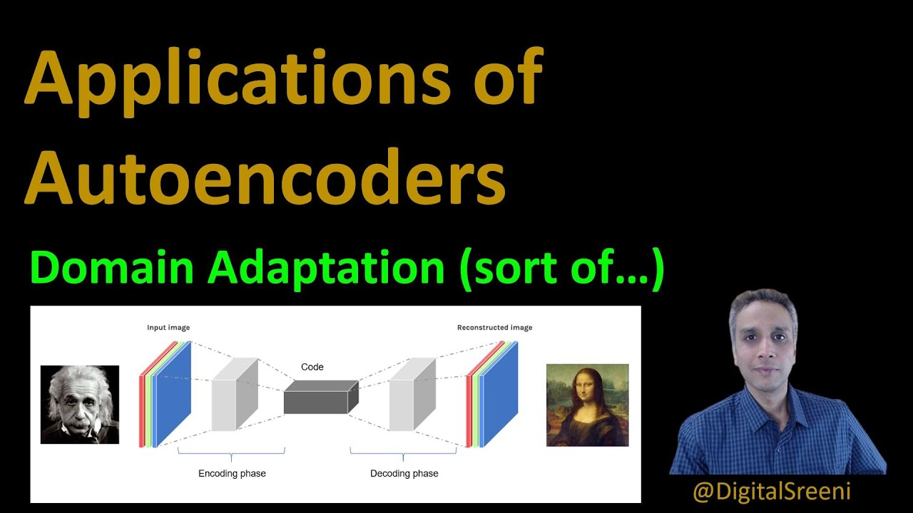 Applications of Autoencoders - Domain Adaptation