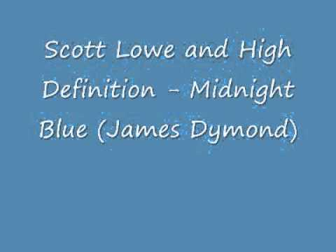 Scott Lowe And High Definition - Midnight Blue (James Dymond).wmv