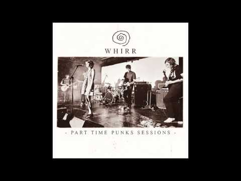 Whirr - Part Time Punks Sessions [Full Album]
