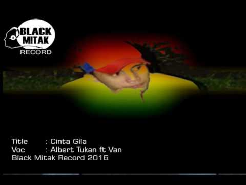 Albert Tukan ft Van - Cinta Gila