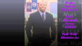 Faith Walk Ministries inc. Men's Fellowship Service 2012 Part 2/3 Anthony McKissic Sr