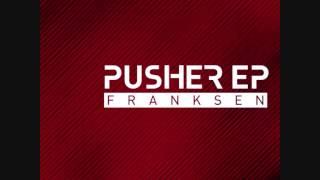 Franksen - Pusher EP (including Broombeck Remix)