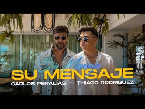 Carlos Peralías, Thiago Rodríguez - Su Mensaje (Vídeo Oficial)