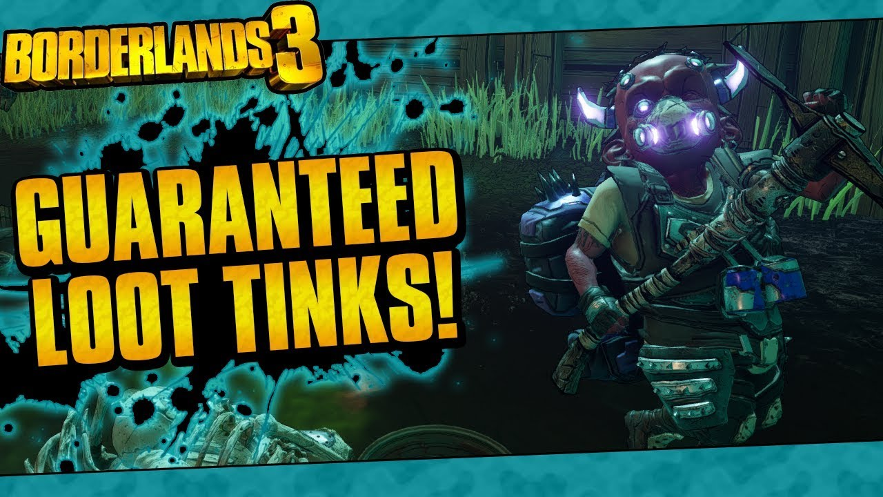 Borderlands 3 Guaranteed Loot Tink Farm Fast Legendaries Patched Youtube