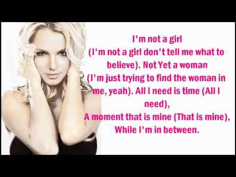 Britney Spears - I'm Not A Girl, Not Yet A Woman (Lyrics On Screen)