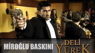 Deli Yürek Bölüm 16 - Miroğlu'ndan Arif'in Mekanına Baskın