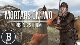 MORTARS ON IWO JIMA | Rising Storm (Red Orchestra 2) Gameplay