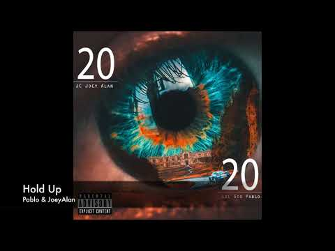 2020 Music  Hold Up feat Pablo & JoeyAlan