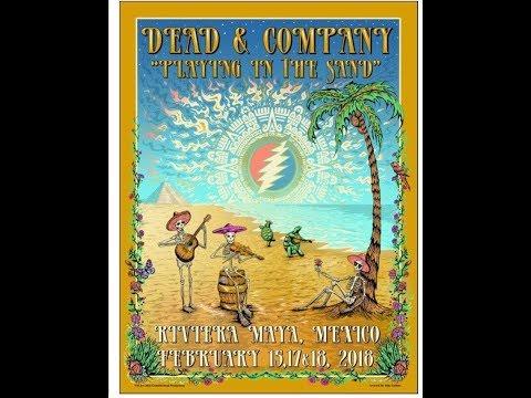 Dead & Company – 2/15/2018 Riviera Maya, Mexico COMPLETE
