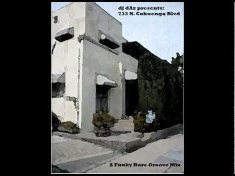 dj dAz presents  733 N. Cahuenga Blvd (a funky rare groove mix)