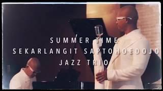 ( MUSIC VIDEO ) SUMMERTIME JAZZ SUMMER TIME TRIO SEKARLANGIT - ERWIN CHUNG - HANA MUSIC YOGYAKARTA
