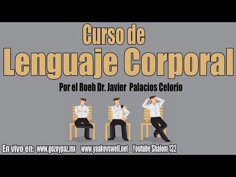 Curso de Lenguaje Corporal por el Roeh Dr. Javier Palacios Celorioиз YouTube · Длительность: 1 час17 мин13 с