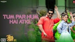 Tum Per Hum Hai Atke Yaara Full Song