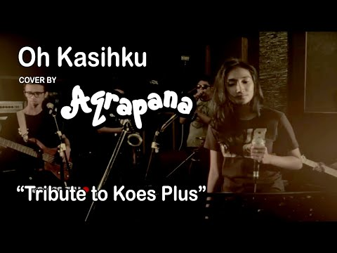 AQRAPANA - Oh Kasihku (Cover Tribute To Koes Plus)