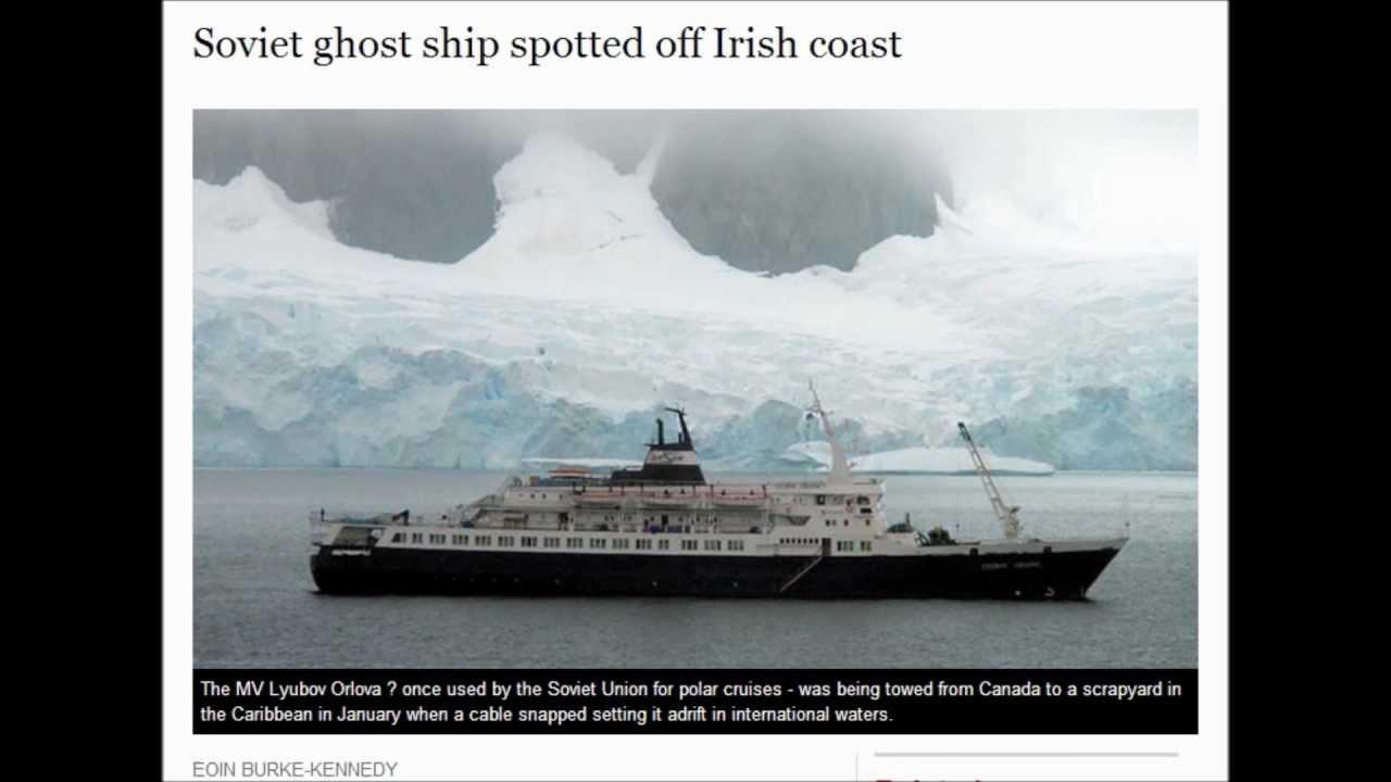 Soviet Ghost Ship Spotted Off Irish Coast 02 22 2013 Youtube