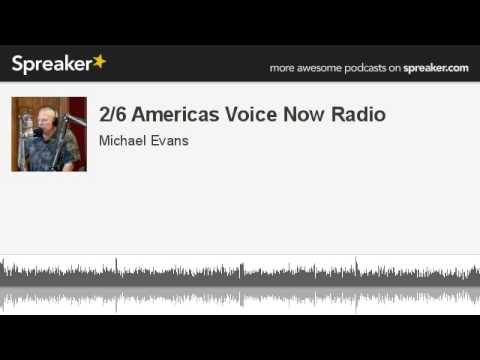2/6 Americas Voice Now Radio (made with Spreaker)