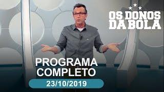 Os Donos da Bola - 23/10/2019 - Programa completo