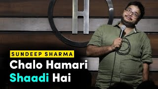 Chalo Hamari Shaadi Hai | Stand-up Comedy by Sundeep Sharma