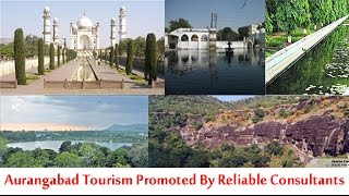 Aurangabad Tourism Promoted By Reliable Consultants