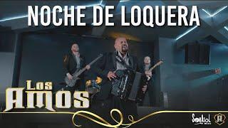 Los Amos - Noche De Loquera Video Oficial Corridos 2018