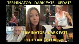 TERMINATOR 6 - DARK FATE - POSSIBLE PLOT LINE THEORIES !