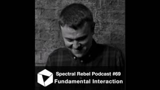 Spectral Rebel Podcast #69: Fundamental Interaction