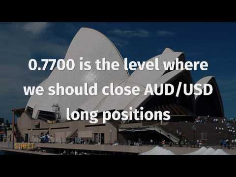 0.7700 is the level where we should close AUD/USD long positions