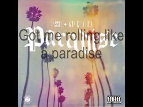 Cassie - Paradise ft. Wiz Khalifa (Lyrics)