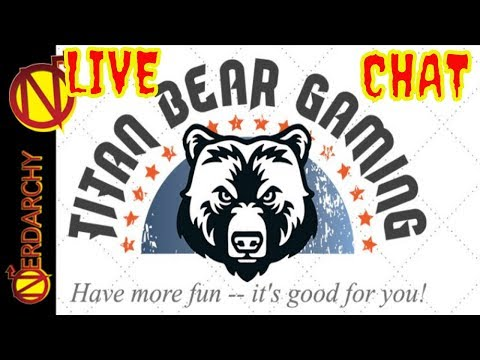 D&D Talk with Titan Bear Gaming- Nerdarchy Live Chat #210