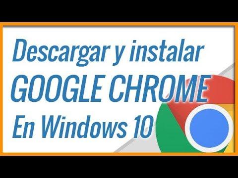 Descargar E Instalar Google Chrome En Windows 10