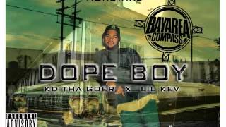 KD Tha Goer X Lil Kev - Dope Boy [BayAreaCompass] @kdthatguy45 @soggy_gang_spunk